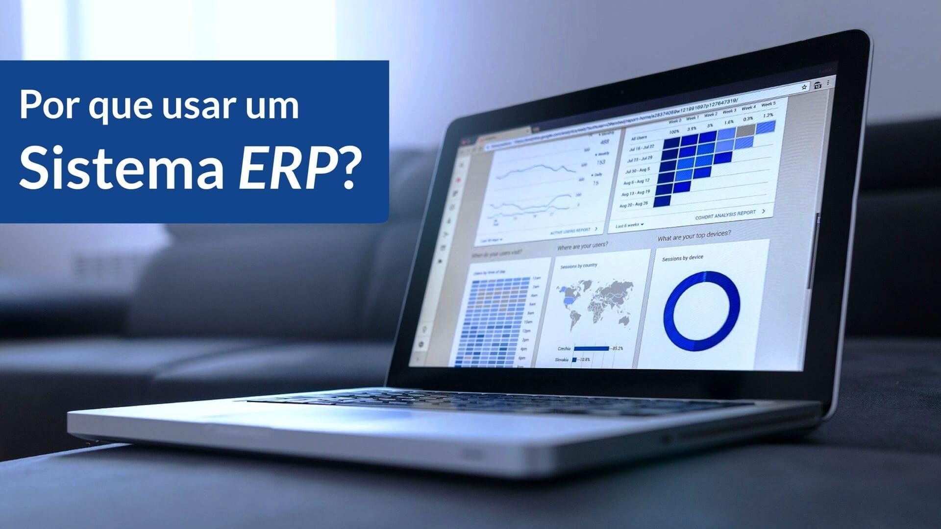 Por que usar um sistema ERP?